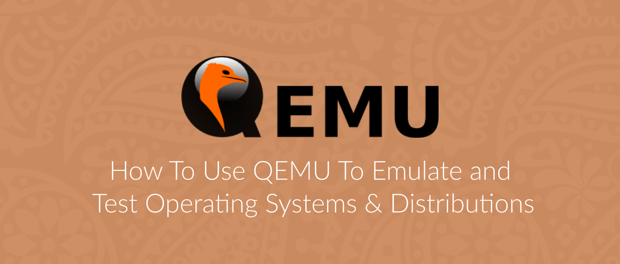 How To Use QEMU To Test Operating Systems & Distributions 6