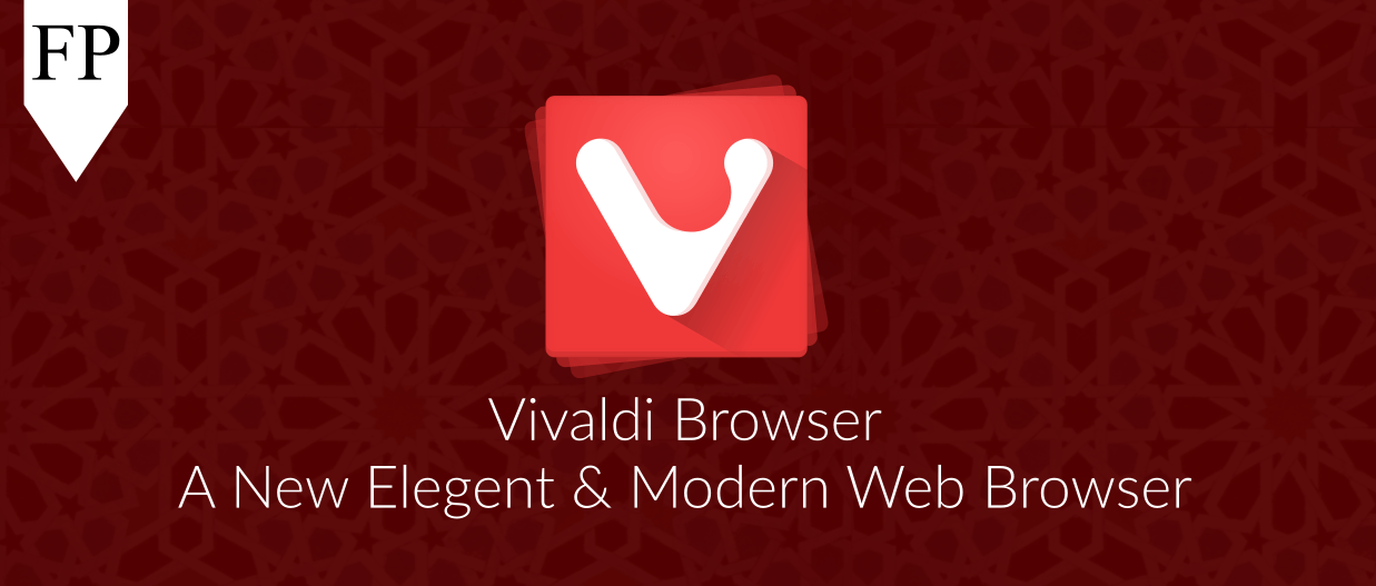 Vivaldi Review On The New Modern Web Browser Foss Post