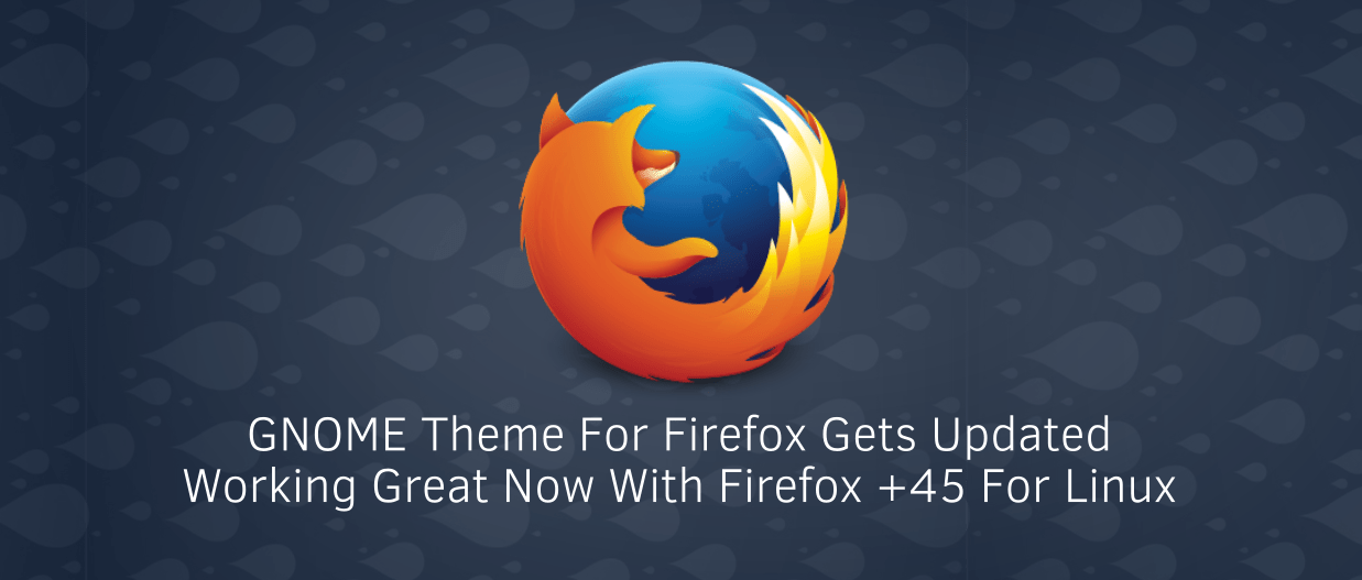 firefox gnome theme 98 February 23, 2017