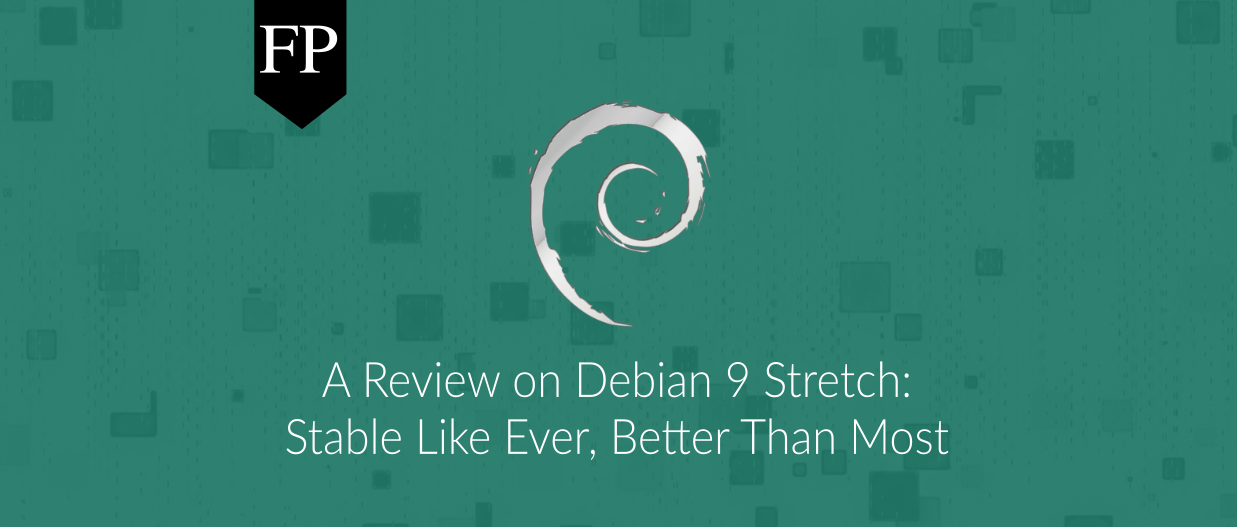 Debian 9 Review: Stable Like Ever, Better Than Most 225