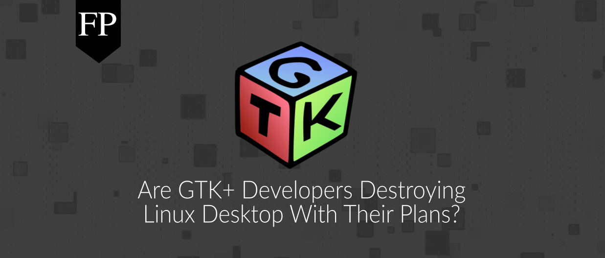Are GTK+ developers destroying Linux desktop with their plans? 3