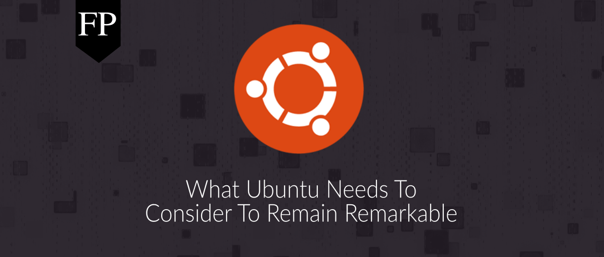 What Ubuntu Needs To Consider To Remain Remarkable 56