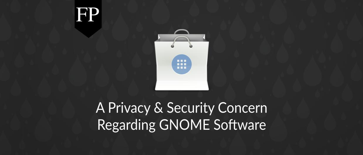 A Privacy & Security Concern Regarding GNOME Software 75