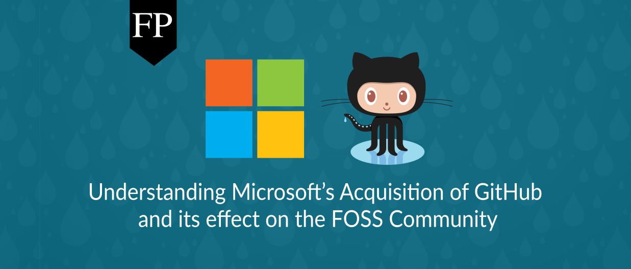 Understanding Microsoft's Acquisition of GitHub and its effect on the FOSS Community 65