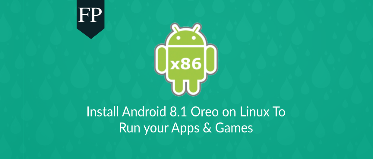 android 8.1 oreo on linux 35 February 17, 2019