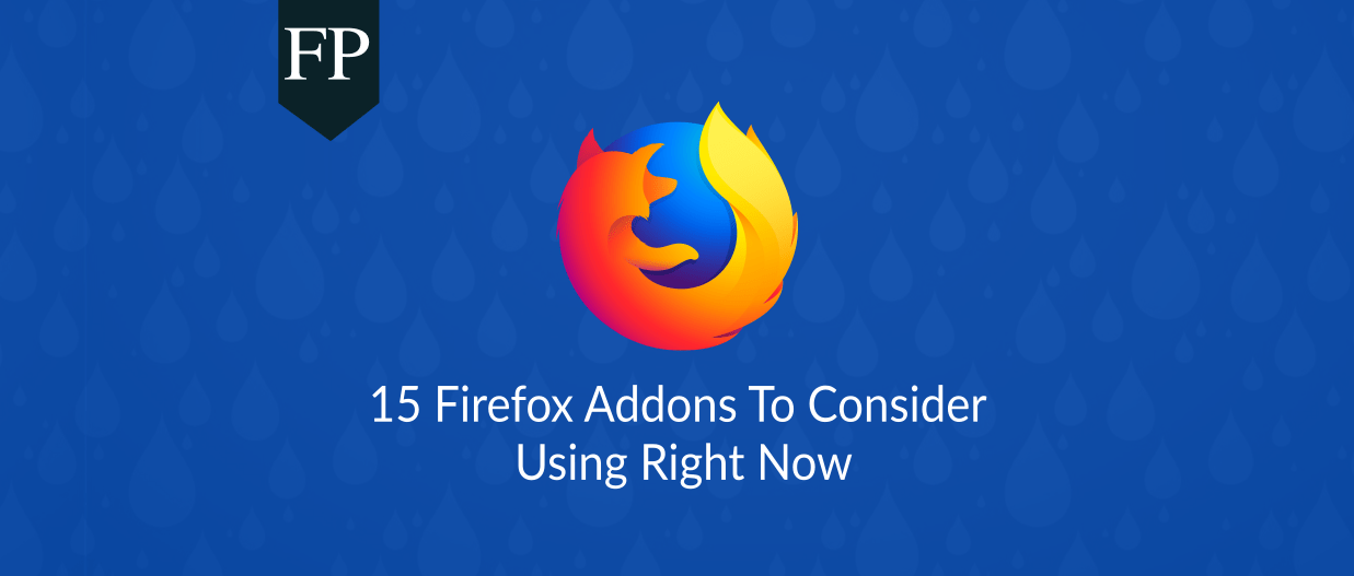 15 Firefox Addons To Consider Using Right Now 15