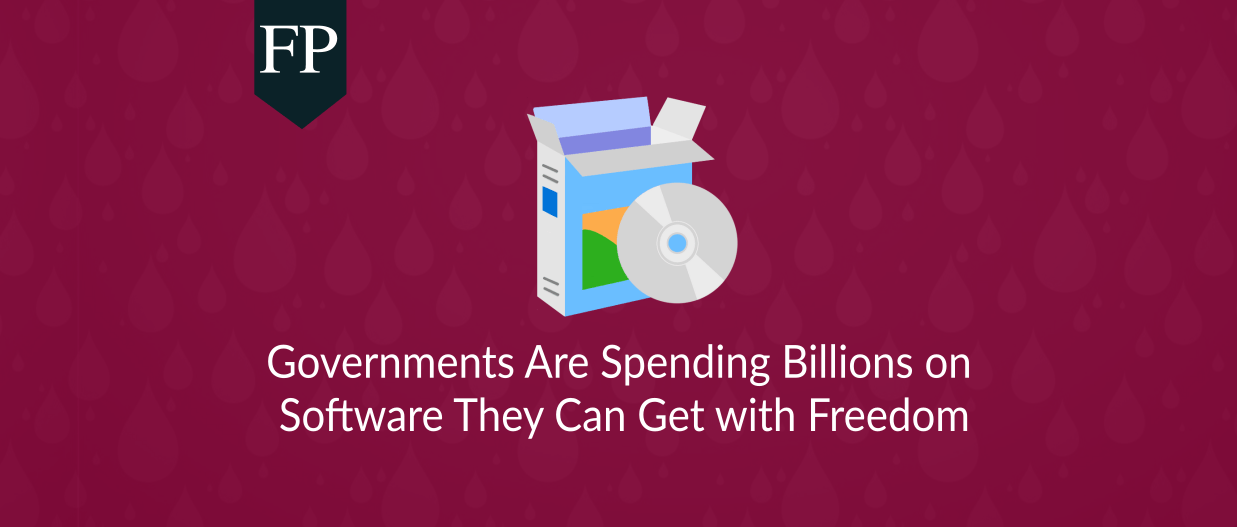 Governments Are Spending Billions on Software They Can Get with Freedom 13