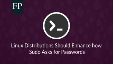 Linux Distributions Should Enhance how Sudo Asks for Passwords 21
